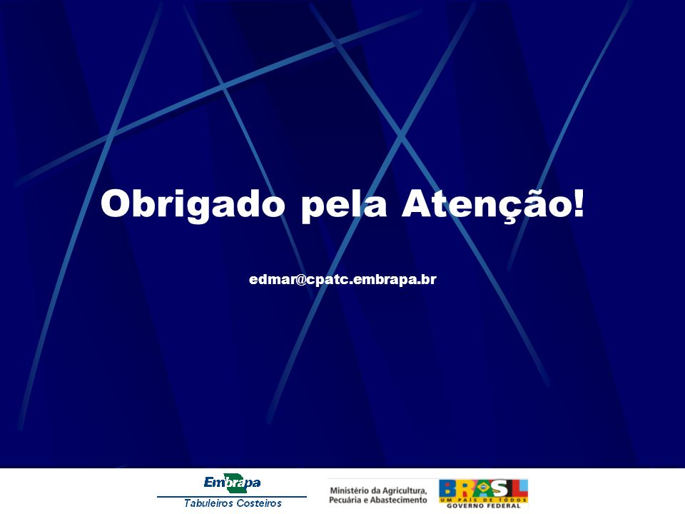 Obrigado pela Atenção! edmar@cpatc.embrapa.br
