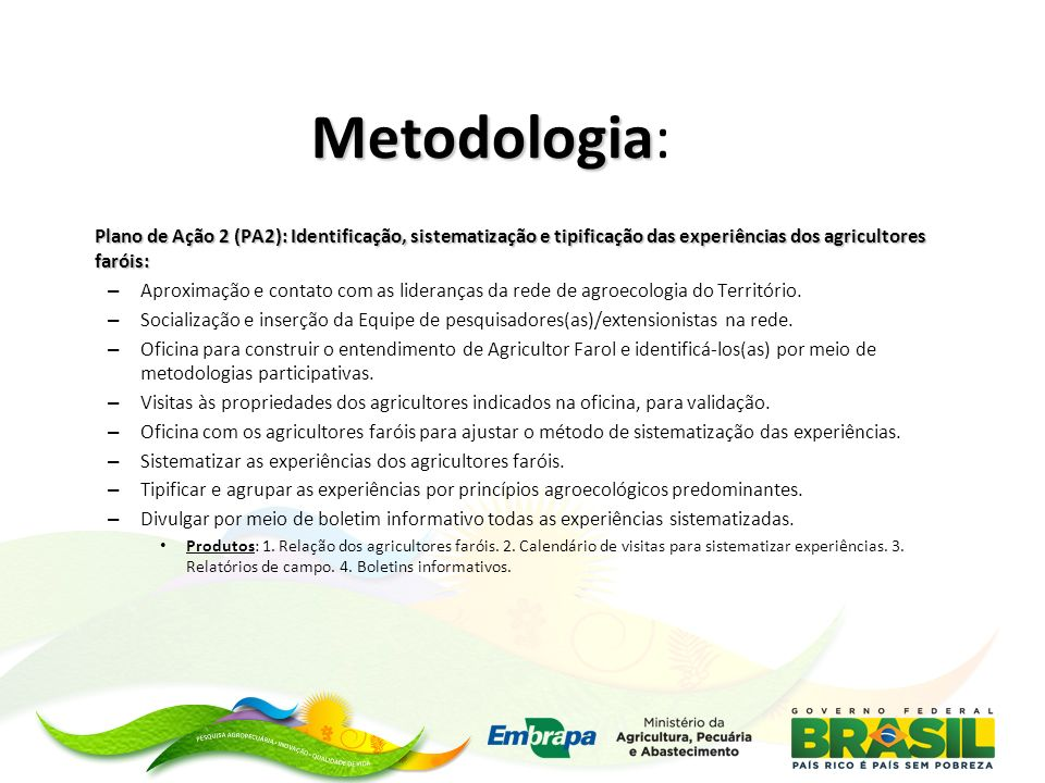 Metodologia: Plano de Ação 2 (PA2): Identificação, sistematização e tipificação das experiências dos agricultores faróis: