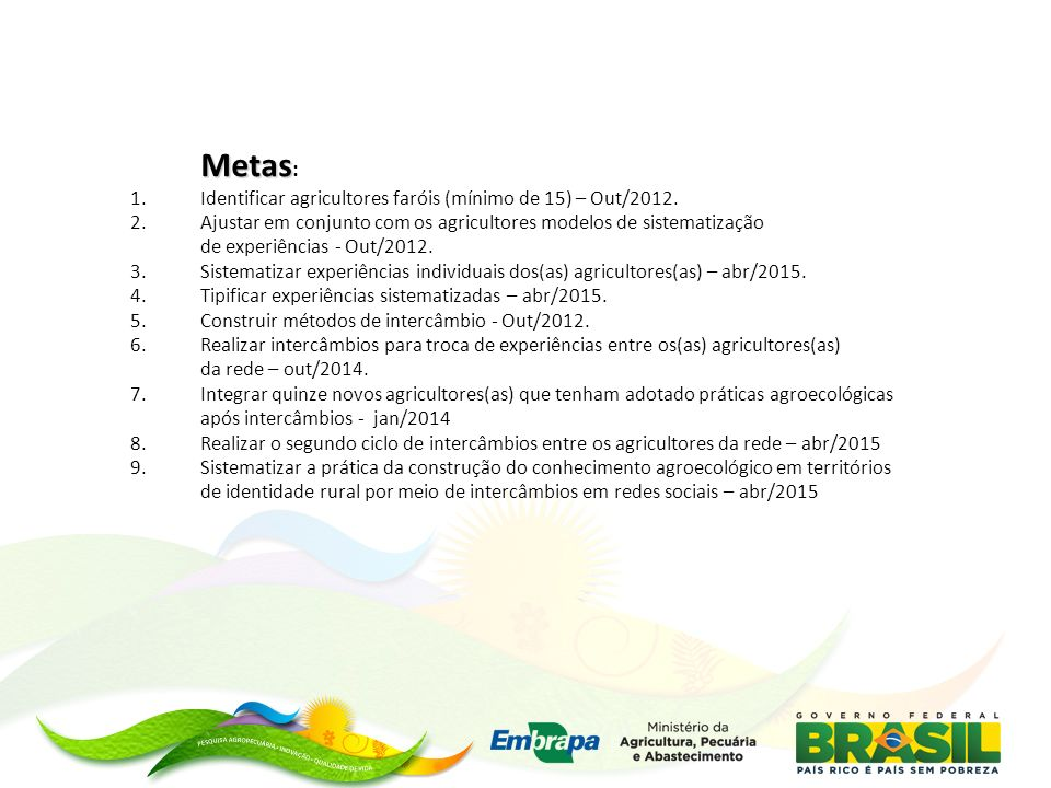 Metas: Identificar agricultores faróis (mínimo de 15) – Out/2012.