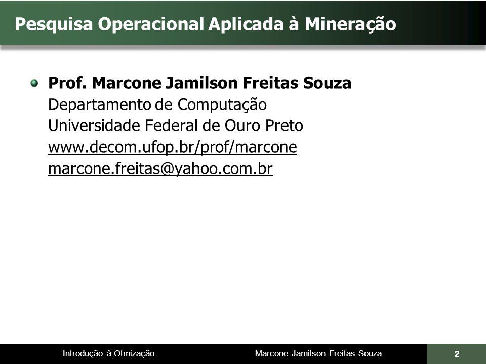 Pesquisa Operacional Aplicada à Mineração