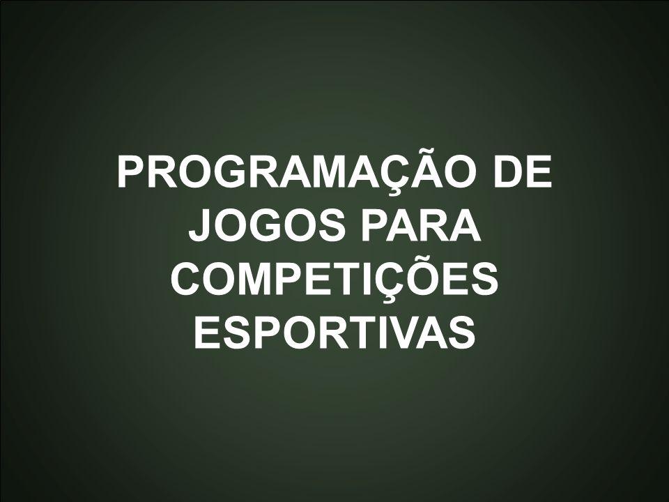 PROGRAMAÇÃO DE JOGOS PARA COMPETIÇÕES ESPORTIVAS