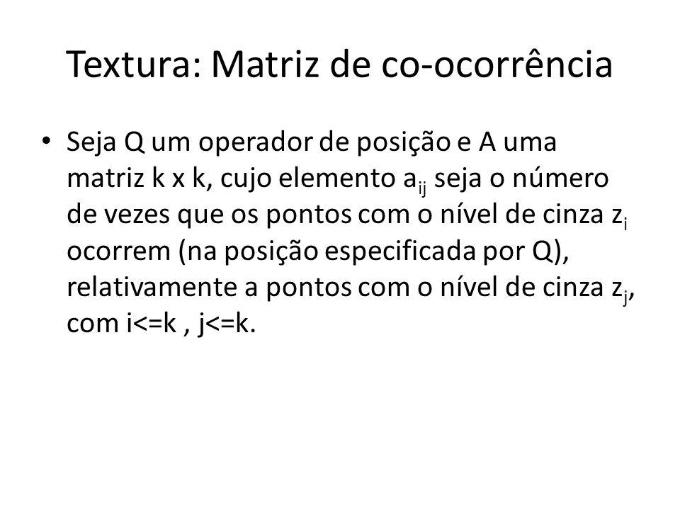 Textura: Matriz de co-ocorrência