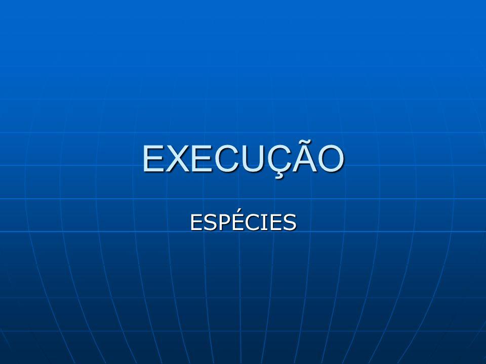 EXECUÇÃO ESPÉCIES