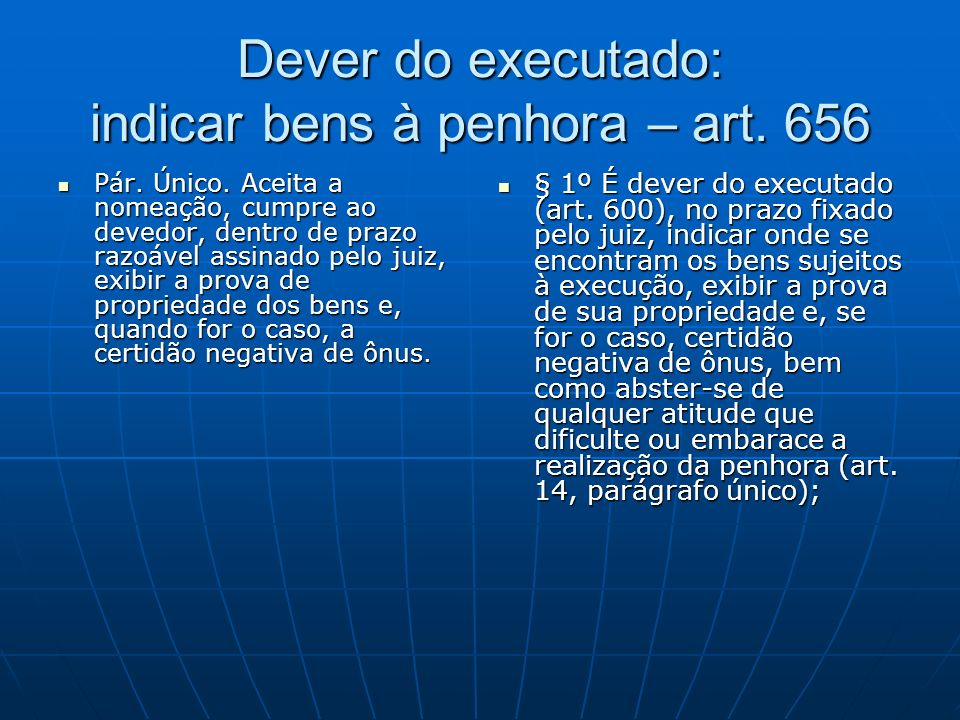 Dever do executado: indicar bens à penhora – art. 656