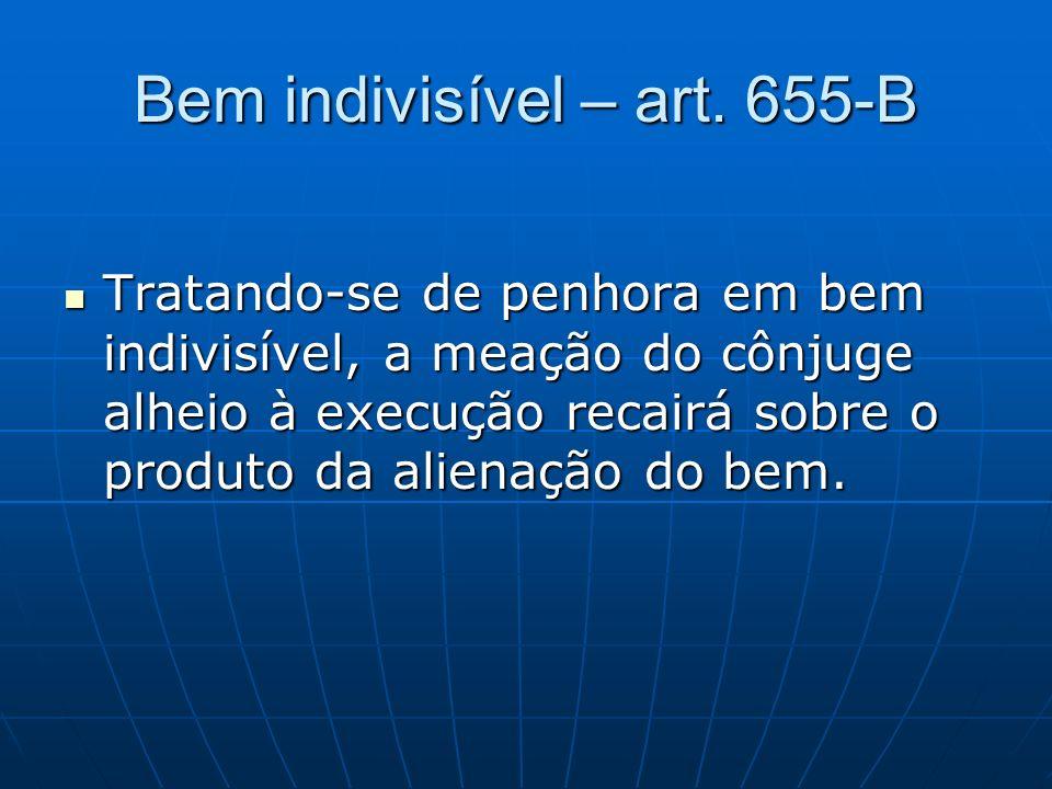 Bem indivisível – art. 655-B