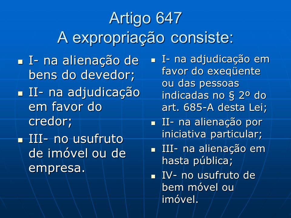 Artigo 647 A expropriação consiste: