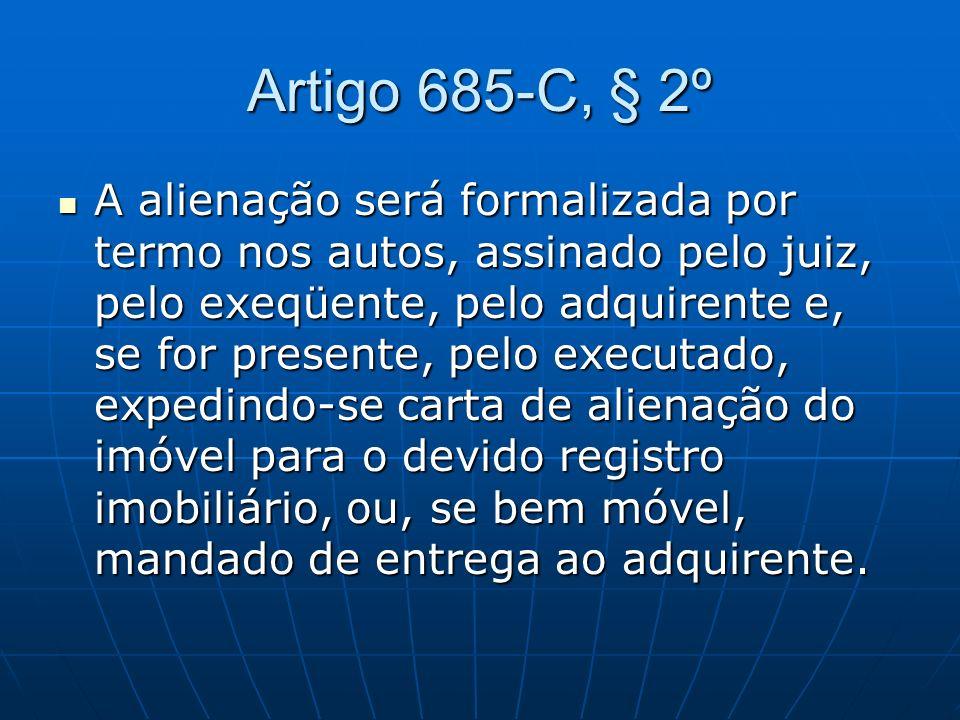 Artigo 685-C, § 2º