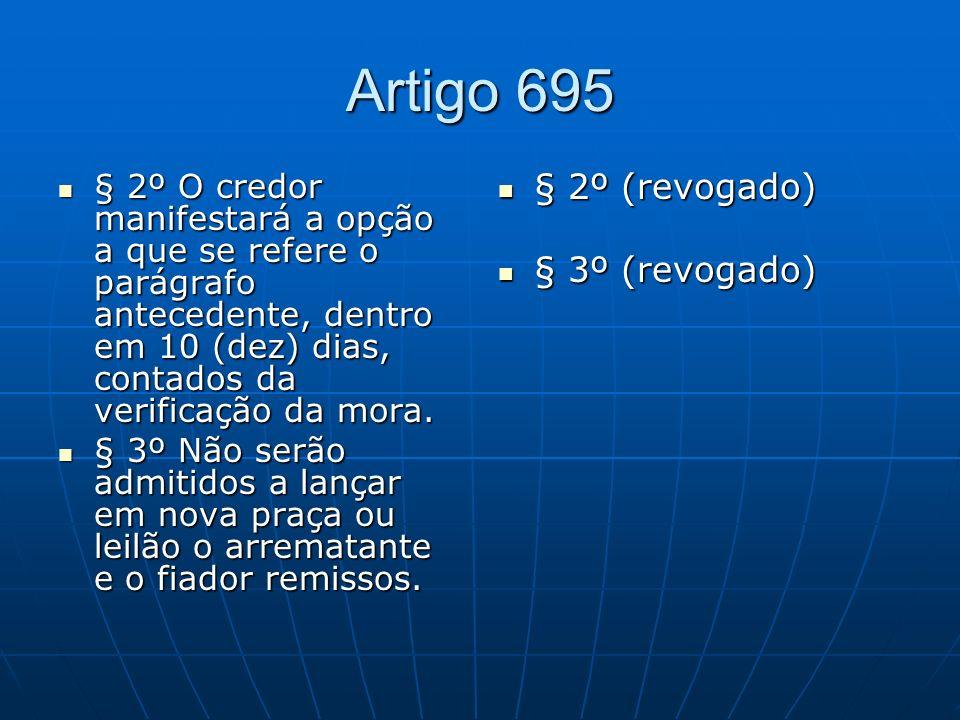 Artigo 695 § 2º (revogado) § 3º (revogado)