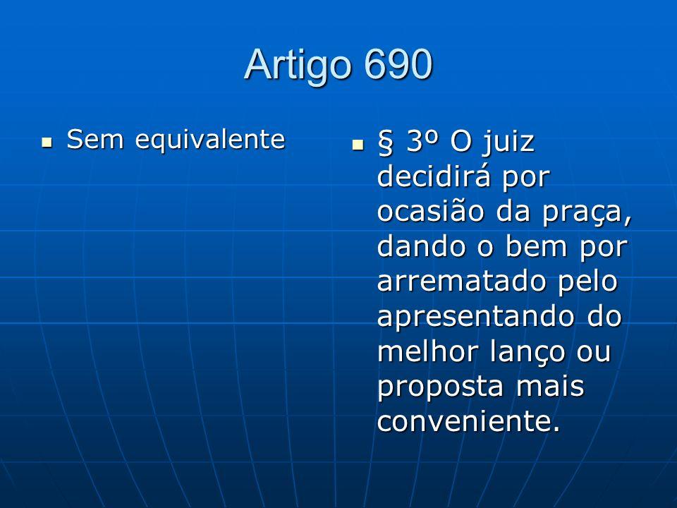 Artigo 690 Sem equivalente.