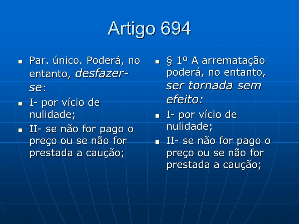 Artigo 694 Par. único. Poderá, no entanto, desfazer-se: