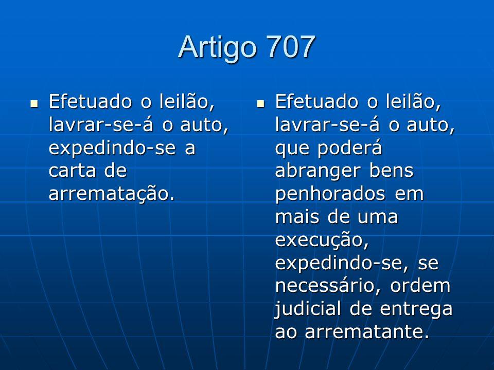 Artigo 707 Efetuado o leilão, lavrar-se-á o auto, expedindo-se a carta de arrematação.