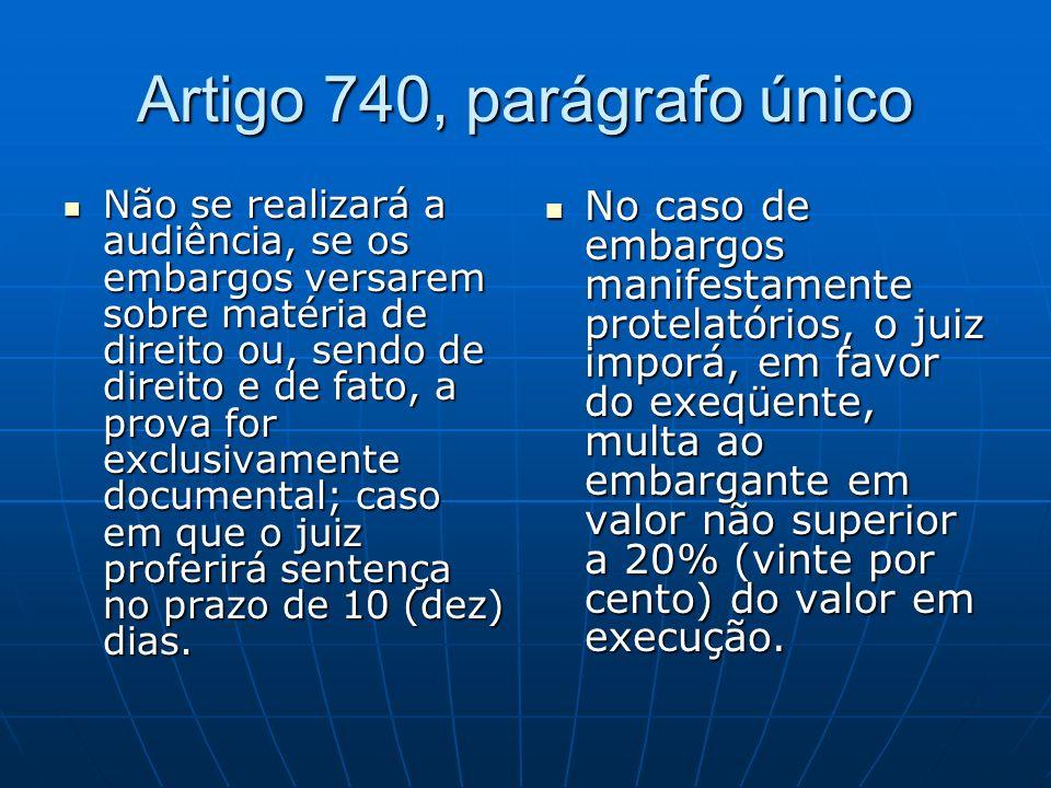 Artigo 740, parágrafo único