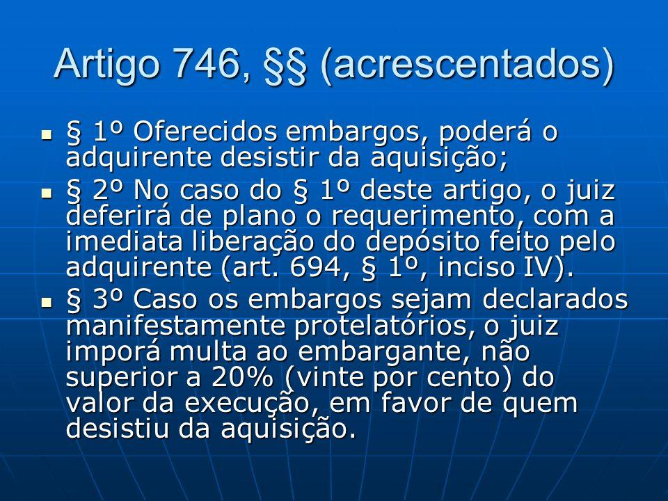 Artigo 746, §§ (acrescentados)