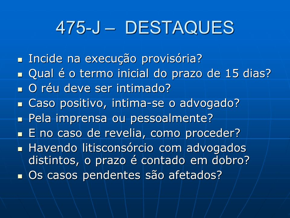 475-J – DESTAQUES Incide na execução provisória