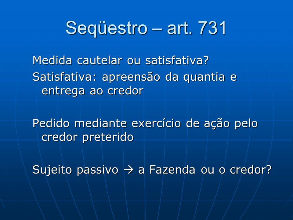 Seqüestro – art. 731 Medida cautelar ou satisfativa