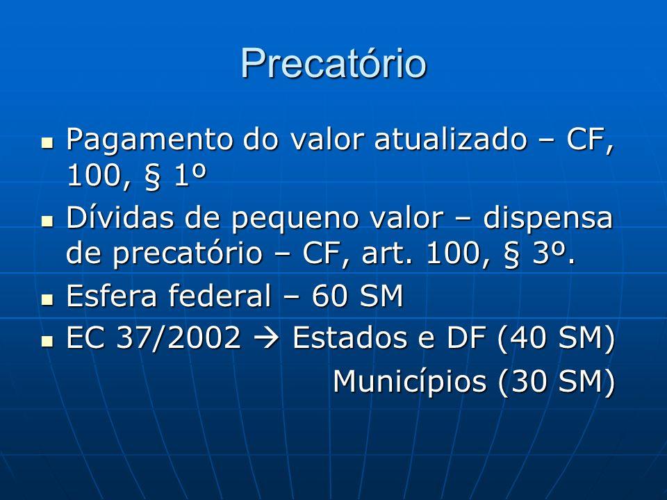 Precatório Pagamento do valor atualizado – CF, 100, § 1º