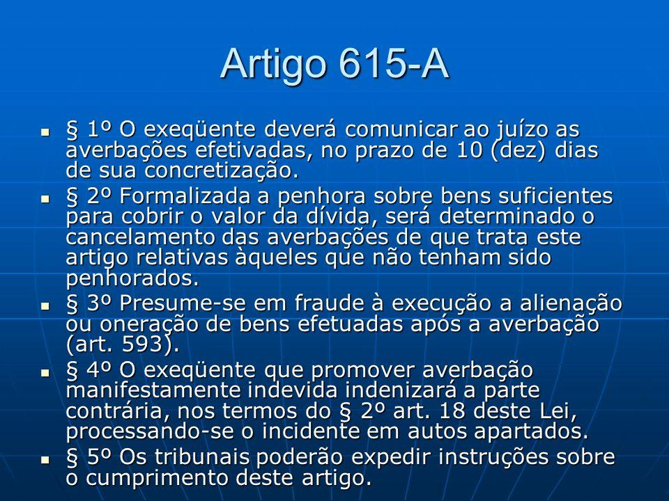 Artigo 615-A § 1º O exeqüente deverá comunicar ao juízo as averbações efetivadas, no prazo de 10 (dez) dias de sua concretização.