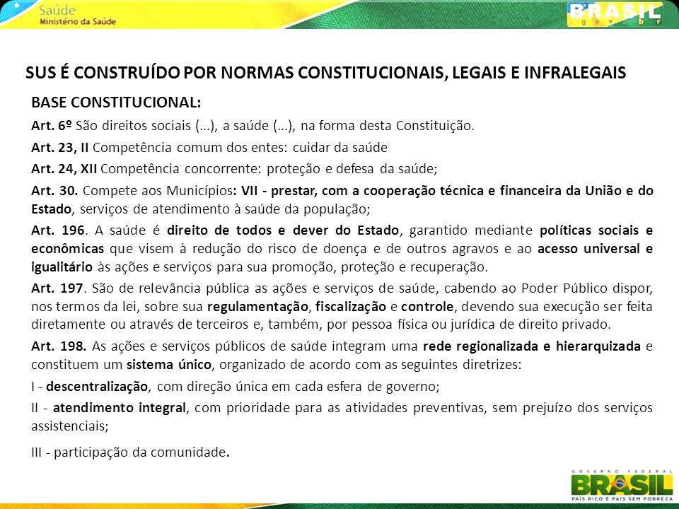 SUS É CONSTRUÍDO POR NORMAS CONSTITUCIONAIS, LEGAIS E INFRALEGAIS