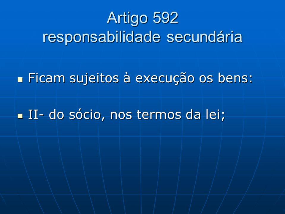 Artigo 592 responsabilidade secundária