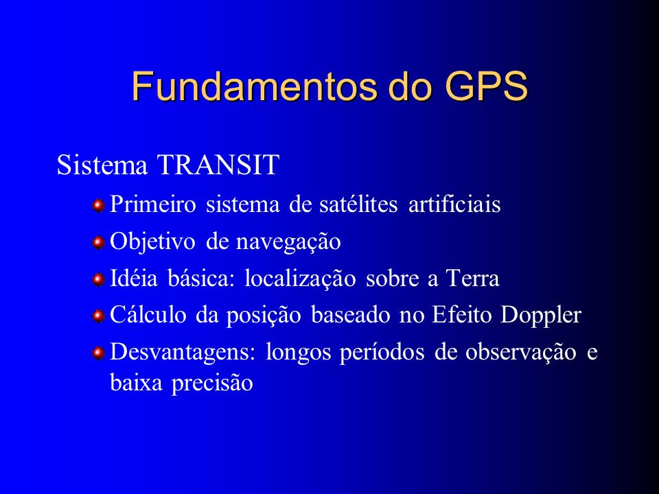 Fundamentos do GPS Sistema TRANSIT