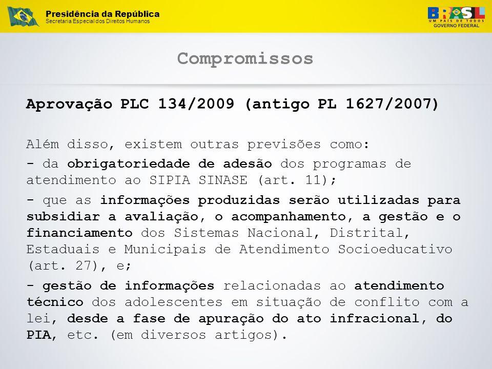 Compromissos Aprovação PLC 134/2009 (antigo PL 1627/2007)