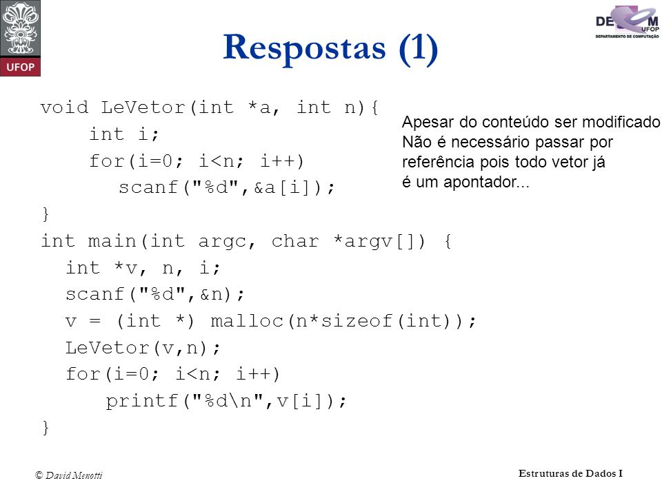 Respostas (1) void LeVetor(int *a, int n){ int i;