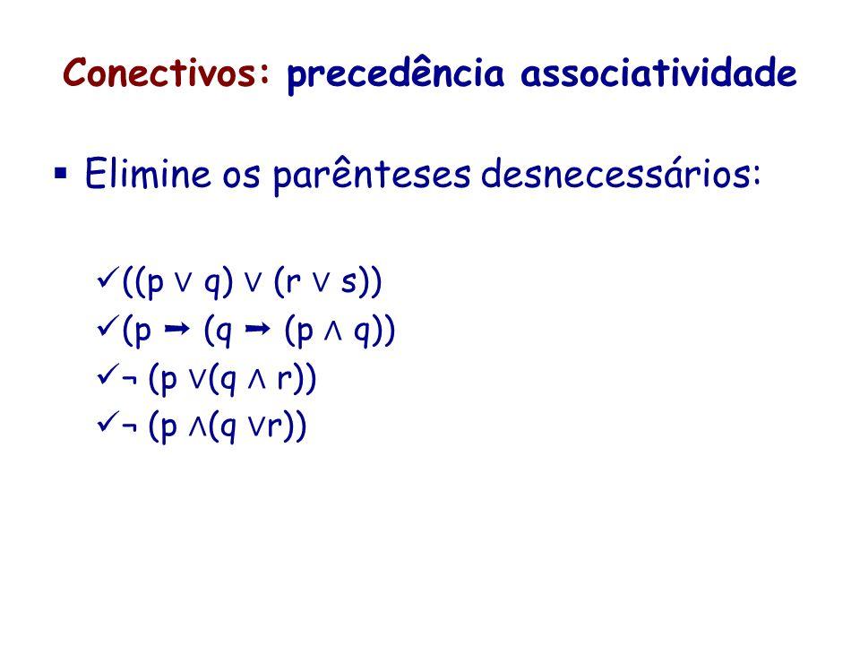 Conectivos: precedência associatividade