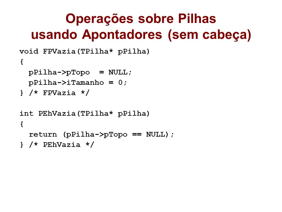Operações sobre Pilhas usando Apontadores (sem cabeça)