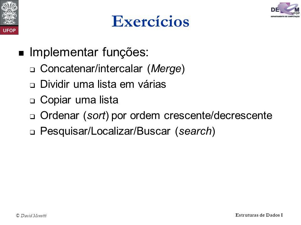 Exercícios Implementar funções: Concatenar/intercalar (Merge)
