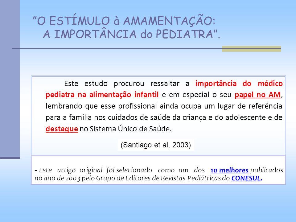 O ESTÍMULO à AMAMENTAÇÃO: A IMPORTÂNCIA do PEDIATRA .