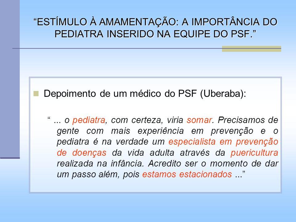Depoimento de um médico do PSF (Uberaba):