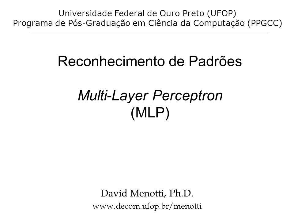 Reconhecimento de Padrões Multi-Layer Perceptron (MLP)