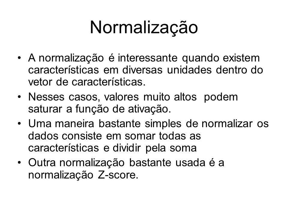 Normalização A normalização é interessante quando existem características em diversas unidades dentro do vetor de características.