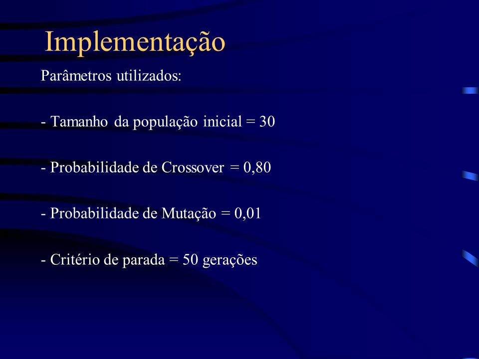 Implementação Parâmetros utilizados: