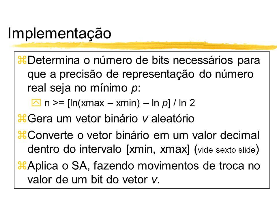 Implementação Determina o número de bits necessários para que a precisão de representação do número real seja no mínimo p: