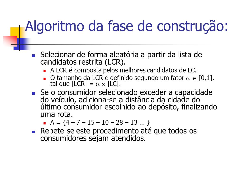 Algoritmo da fase de construção: