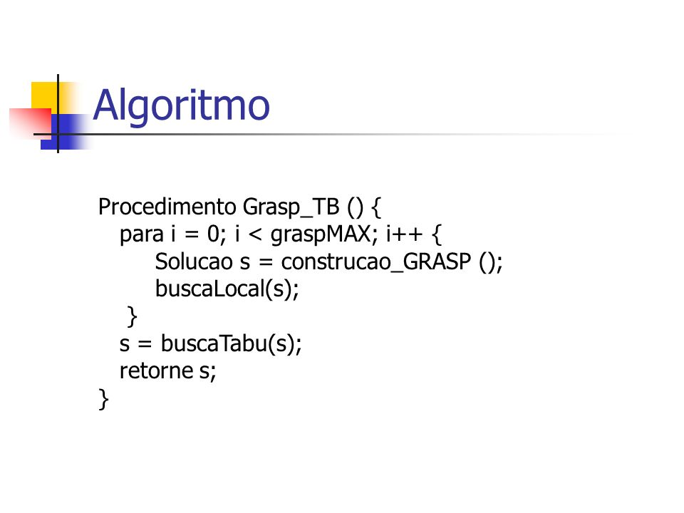 Algoritmo Procedimento Grasp_TB () {