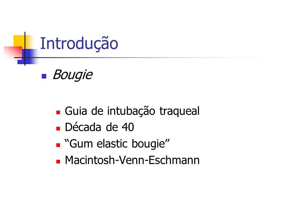 Introdução Bougie Guia de intubação traqueal Década de 40