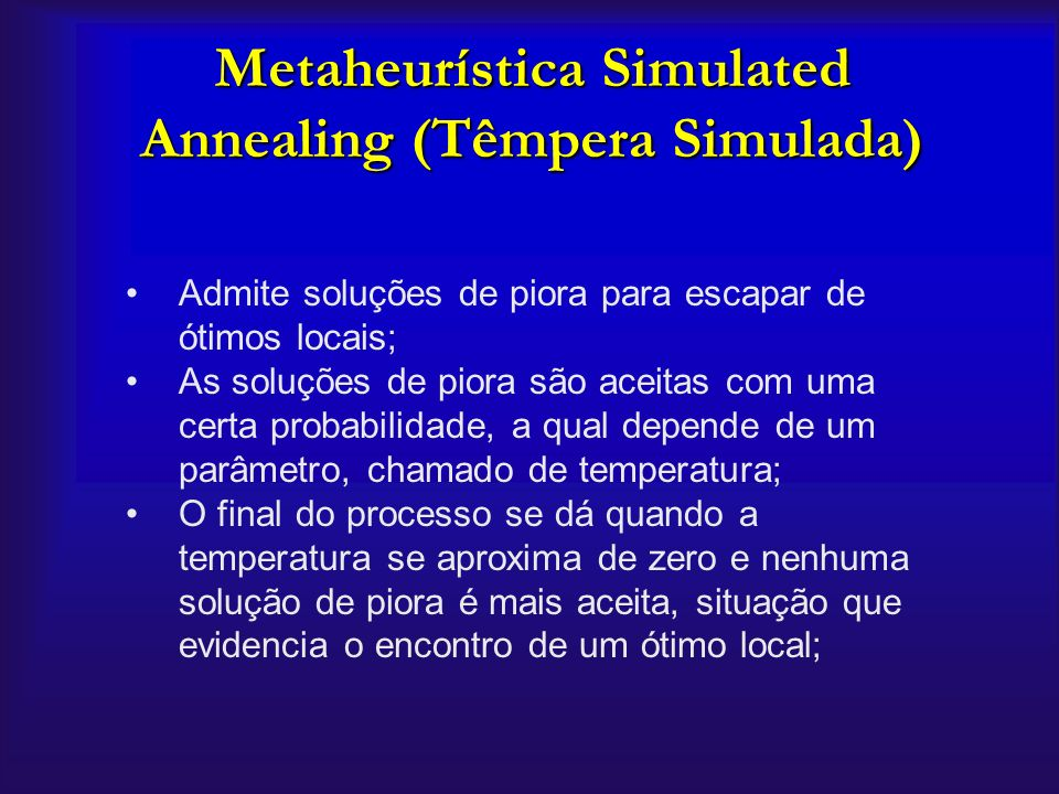 Metaheurística Simulated Annealing (Têmpera Simulada)