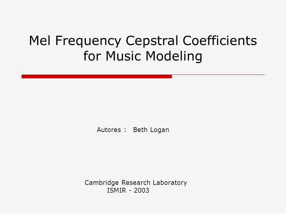 Mel Frequency Cepstral Coefficients for Music Modeling