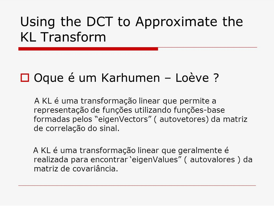 Using the DCT to Approximate the KL Transform