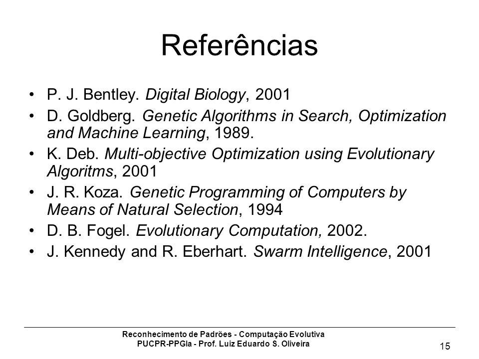 Referências P. J. Bentley. Digital Biology, 2001