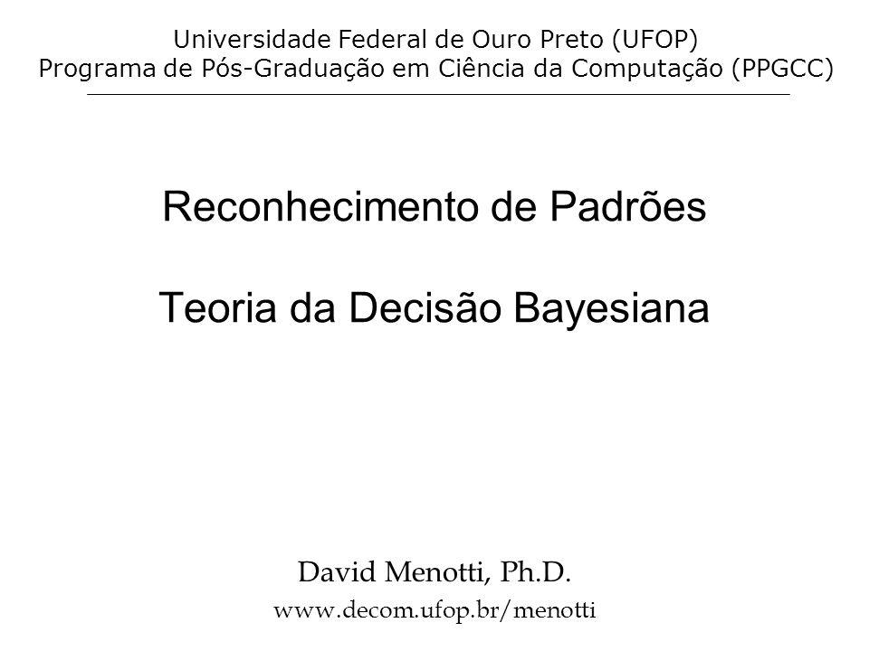Reconhecimento de Padrões Teoria da Decisão Bayesiana