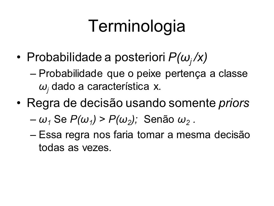 Terminologia Probabilidade a posteriori P(ωj /x)