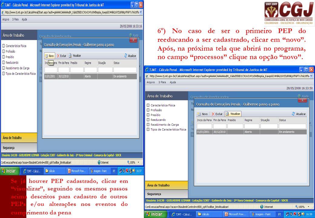 6º) No caso de ser o primeiro PEP do reeducando a ser cadastrado, clicar em novo . Após, na próxima tela que abrirá no programa, no campo processos clique na opção novo .