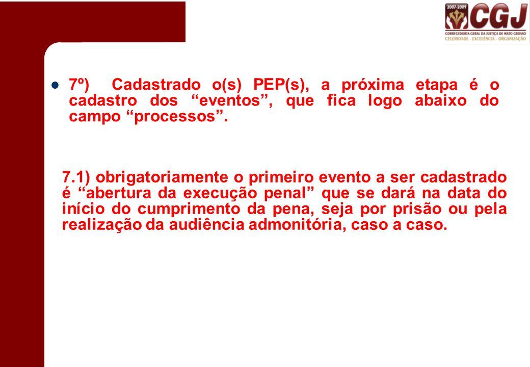 7º) Cadastrado o(s) PEP(s), a próxima etapa é o cadastro dos eventos , que fica logo abaixo do campo processos .