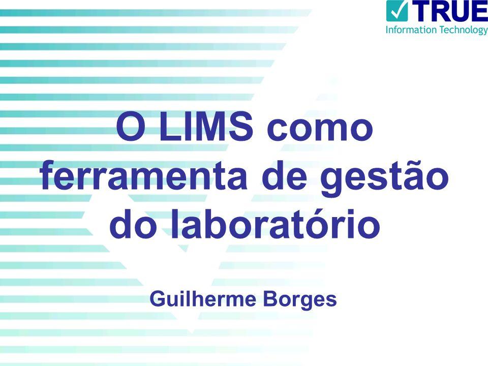 O LIMS como ferramenta de gestão do laboratório