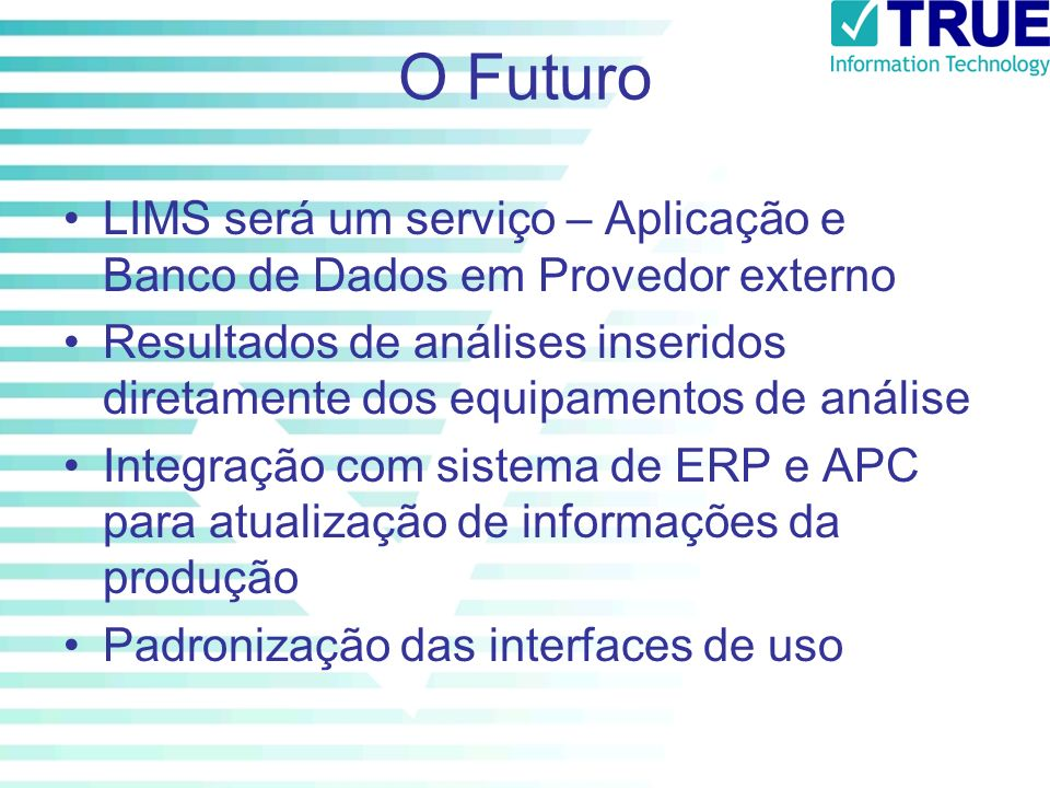 O Futuro LIMS será um serviço – Aplicação e Banco de Dados em Provedor externo.