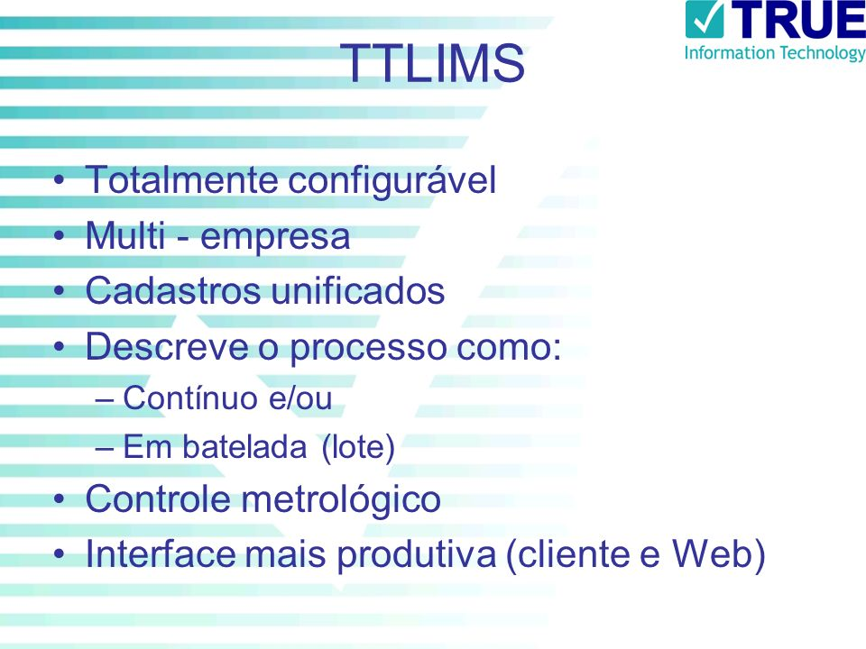 TTLIMS Totalmente configurável Multi - empresa Cadastros unificados