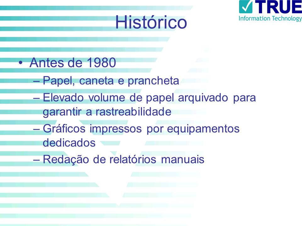 Histórico Antes de 1980 Papel, caneta e prancheta